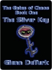 The Silver Key [Book 1 of The Gates of Chaos Trilogy]  by  Glenn DeTurk