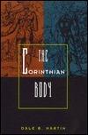 The Corinthian Body Dale B. Martin
