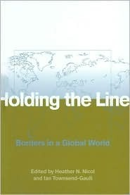 Holding the Line: Borders in a Global World  by  Ian Townsend-Gault