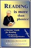 Reading is More Than Phonics: A Parents Guide for Reading with Beginning or Discouraged Readers Vera Goodman