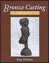 Bronze Casting: A Manual of Techniques Guy Thomas