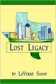 Lost Legacy  by  LaVerne Shaw