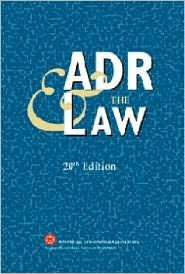 ADR and the Law - 20th Edition  by  American Arbitration Association