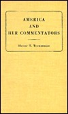 America and Her Commentators: With a Critical Sketch of Travel in the United States  by  Henry T. Tuckerman