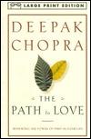 The PAth to Love: Renewing the Power of Spirit in Your Life [Harmony] Deepak Chopra