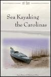 Sea Kayaking the Carolinas James Bannon
