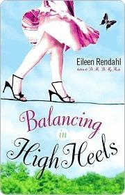Balancing in High Heels Eileen Rendahl