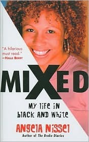 Mixed: My Life in Black and White  by  A. Nissel