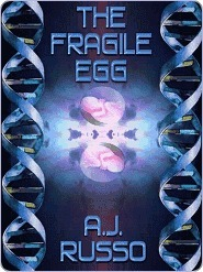 The Fragile Egg  by  A.  Russo