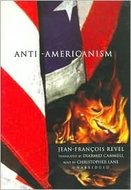 Anti-Americanism  by  Jean-François Revel