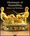 Dictionary of Enamelling: History and Techniques Erika Speel
