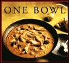 One Bowl: One-Dish Meals from Around the World  by  Kelly McCune