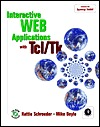 Interactive Web Applications With Tcl/Tk Hattie Schroeder