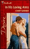 In His Loving Arms (Silhouette Desire, #1293)  by  Cindy Gerard
