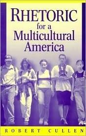 Rhetoric for a Multicultural America Robert Cullen