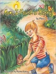 Mom, I Found a Bunny!  by  Mitzi L. Boles