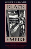 Black Empire Black Empire Black Empire Black Empire Black Empire George S. Schuyler