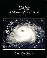 Chita A Memory of Last Island  by  Lafcadio Hearn