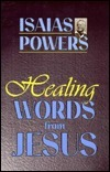 Healing Words from Jesus Isaias Powers