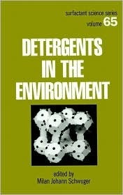 Detergents and the Environment  by  Milan Johann Schwuger