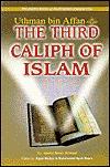 Uthman bin Affan (R): The Third Caliph of Islam Abdul Basit Ahmad