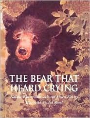 The Bear That Heard Crying Natalie Kinsey-Warnock