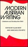 Modern Austrian Writing: Literature and Society After 1945  by  Alan Best