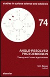 Angle-Resolved Photoemission: Theory and Current Applications  by  S. D. Kevan