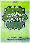 The Glories of Mary Alphonsus Maria de Liguori