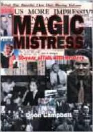 Magic Mistress: A 30-Year Affair With Reuters  by  Doon Campbell