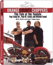 Orange County Choppers (TM): The Tale of the Teutuls  by  Paul Teutul
