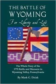 Battle of Wyoming  by  Mark Dziak