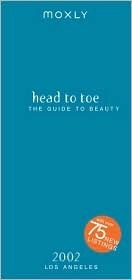 Head to Toe: A Guide to Beauty Services Los Angeles  by  Moxly