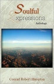 Soulful Expressions: Anthology Conrad Robert Hampton