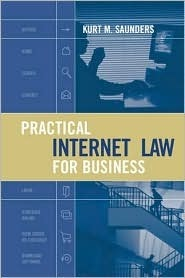 Practical Internet Law for Business  by  Kurt M. Saunders