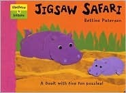 Jigsaw Safari (Mothers and Babies, A book with five fun puzzles)  by  Bettina Paterson