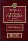 Elements of Mammalian Fertilization, Volume II Antonio Naviglio