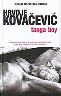 Tanga boy (Istraga inspektora Vidmara, #1)  by  Hrvoje Kovačević
