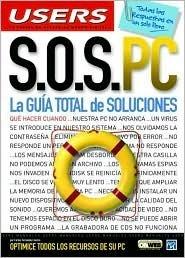 S.O.S. PC: La Guia Total de Soluciones: Manuales Users, en Español / Spanish Carlos Fernandez Garcia