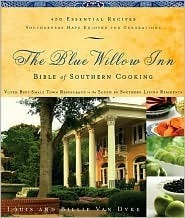 Blue Willow Inn Bible of Southern Cooking  by  Louis Van Dyke