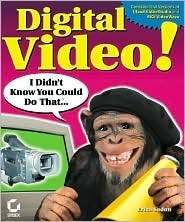 Digital Video! I Didnt Know You Could do That Erica Sadun