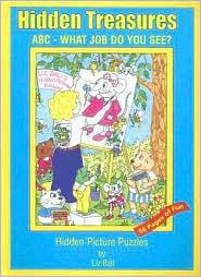 Hidden Treasures: ABC - What Job Do You See? Liz Ball