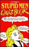 Stupid Men Quiz Book  by  Birtles
