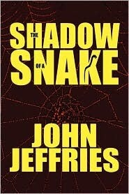 The Shadow of a Snake  by  John Jeffries