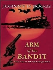 Arm of the Bandit Johnny D. Boggs