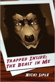 Trapped Inside: The Beast in Me  by  Nicki Siple