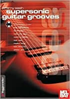 Supersonic Guitar Grooves Book/CD Set  by  Jeremy Sash