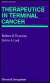 Therapeutics Terminal Cancer 2/E  by  Robert G. Twycross