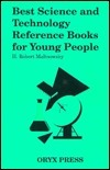 Best Science and Technology Reference Books for Young People  by  H. Robert Malinowsky