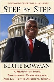 Step  by  Step: A Memoir of Hope, Friendship, Perseverance, and Living the American Dream by Bertie Bowman